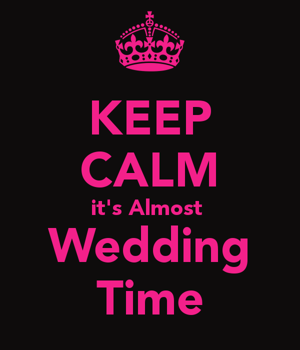 keep-calm-it-s-almost-wedding-time
